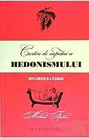 Cartea de căpătâi a hedonimului : arta liniştii şi a plăcerii