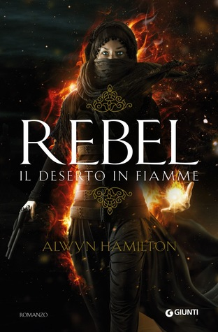 Rebel: Il deserto in fiamme (Rebel, #1)