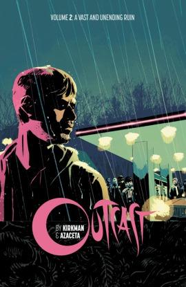 Outcast, Vol. 2: A Vast And Unending Ruin