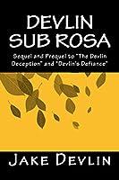 Devlin Sub Rosa: Book Three of the Devlin Quatrology