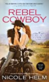 Rebel Cowboy by Nicole Helm