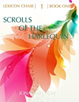 Lexicon Chase: Scrolls of the Harlequin (Lexicon Chase #1)