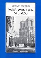 Paris Was Our Mistress