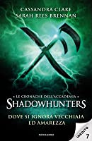Dove si ignora vecchiaia ed amarezza (Tales from the Shadowhunter Academy, #7)