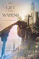Een Gift Van Wapens (De Tovenaarsring, #8)
