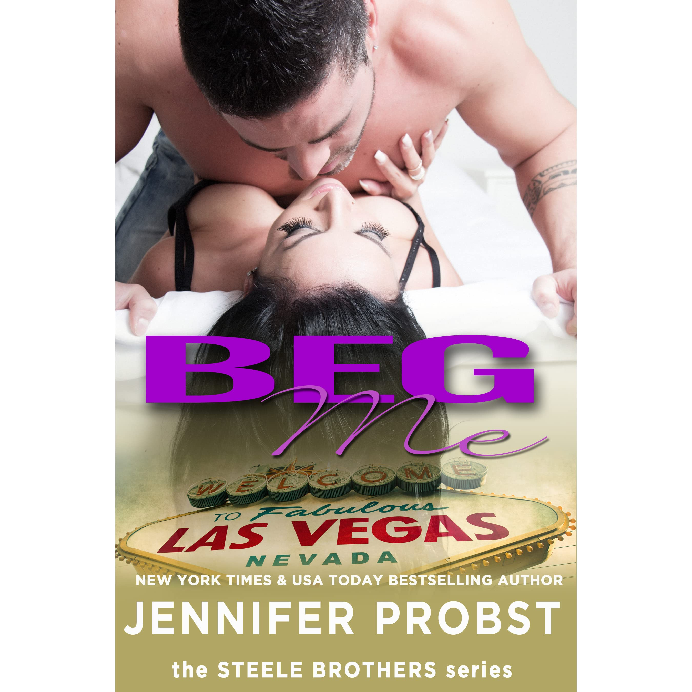 Beg Me (steele Brothers, #4) By Jennifer Probst €� Reviews, Discussion,  Bookclubs, Lists