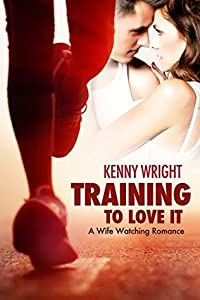 Training to Love It: A Hotwife Romance