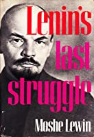 Image result for Lenin's Last Struggle images