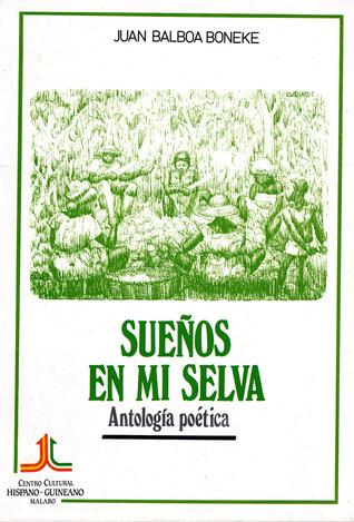 Sueños en mi selva: Antología poética