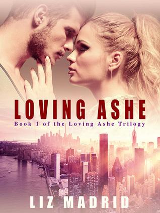 Loving Ashe (Celebrity Series, #1) by Liz Durano
