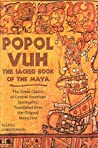 Popol Vuh: The Sacred Book of the Maya: The Great Classic of Central American Spirituality,
