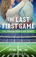 The Last First Game (The Senior Semester Series, #1)