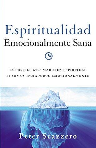 Espiritualidad Emocionalmente Sana Emotionally Healthy Spirituality