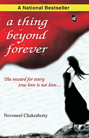 A Thing Beyond Forever by Novoneel Chakraborty