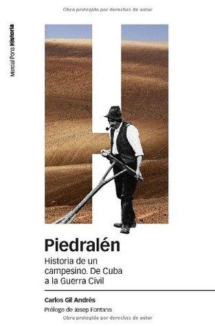 Piedralén: Historia de un campesino. De Cuba a la Guerra Civil (Estudios)