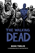 The Walking Dead, Book Twelve