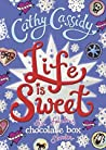 Life is Sweet: A Chocolate Box Short Story Collection (Chocolate Box Girls)