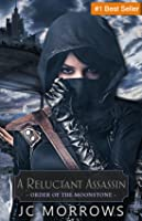 A Reluctant Assassin (Order of the MoonStone #1)