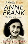 Anne Frank: Life and Legacy
