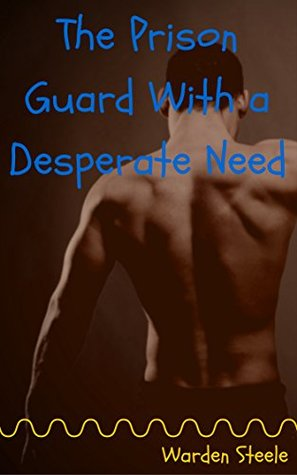 The Prison Guard With a Desperate Need: A Black Guard and an Asian Inmate Get Down and Dirty (Brutewood Minimum Security Book 2)