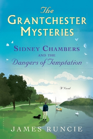 Sidney Chambers and The Dangers of Temptation (The Grantchester Mysteries #5)