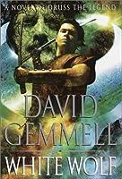 White Wolf: A Novel of Druss the Legend (Drenai Saga, #10) (The Damned, #1)