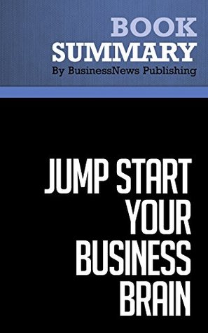Summary : Jump Start your Business Brain - Doug Hall: Scientific Ideas and Advice That Will Immediately Double Your Business Success Rate