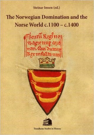 The Norwegian Domination and the Norse World c.1100-c.1400: 'Norgesveldet', Occasional Papers No. 1, Trondheim 2010
