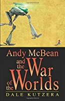 Andy McBean and the War of the Worlds (The Amazing Adventures of Andy McBean) (Volume 1)