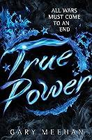 True Power (The True Trilogy Book 3)