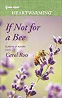 If Not for a Bee (Seasons of Alaska)