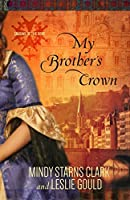 My Brother's Crown (Cousins of the Dove #1)
