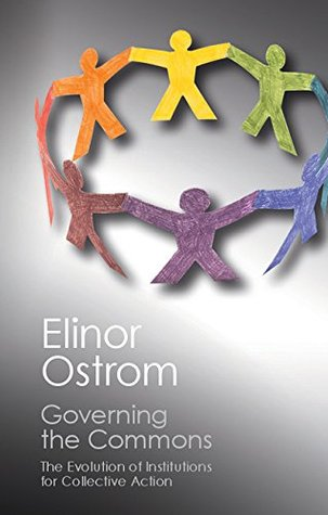 Governing the Commons: The Evolution of Institutions for Collective Action (Canto Classics)