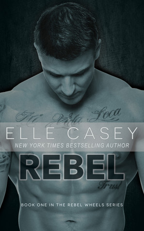 Rebel (Rebel Wheels, #1)