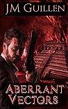Aberrant Vectors (The Dossiers of Asset 108, #3)