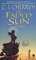 The Faded Sun Trilogy (The Faded Sun #1-3)