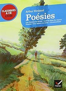 Poesies Et Autres Recueils (Rimbaud) - Classiques & Cie Lycee
