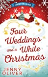 Four Weddings and a White Christmas by Jenny Oliver