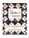 The Quilter's Ghost: An Elm Creek Quilts Story