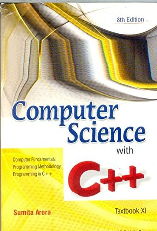 Computer Science with C++ for Class XI by Sumita Arora