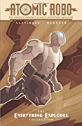 Atomic Robo: The Everything Explodes Collection
