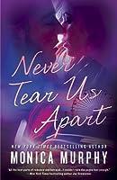 Never Tear Us Apart (Never, #1)