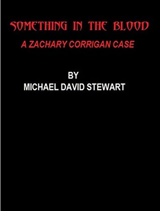 Something in the Blood: A Zachary Corrigan Case