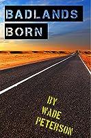 Badlands Born (Badlands Born Duology Book 1)