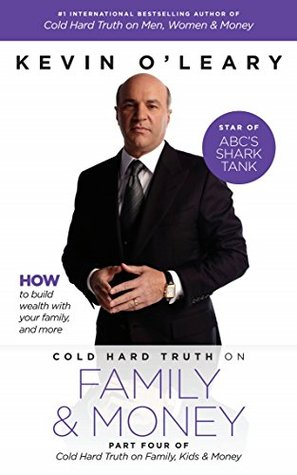 Cold Hard Truth on Family and Money: Part Four of Cold Hard