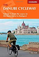 The Danube Cycleway Volume 1: From the source in the Black Forest to Budapest
