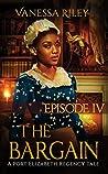The Bargain 4 (A Port Elizabeth Regency Tale #4)