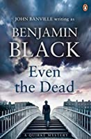 Even the Dead (Quirke #7)