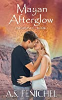 Mayan Afterglow (End of Days, #1)