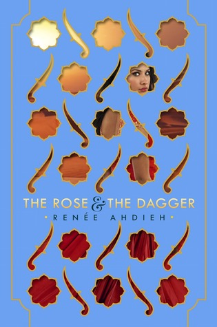 The Rose & the Dagger (The Wrath and the Dawn, #2)